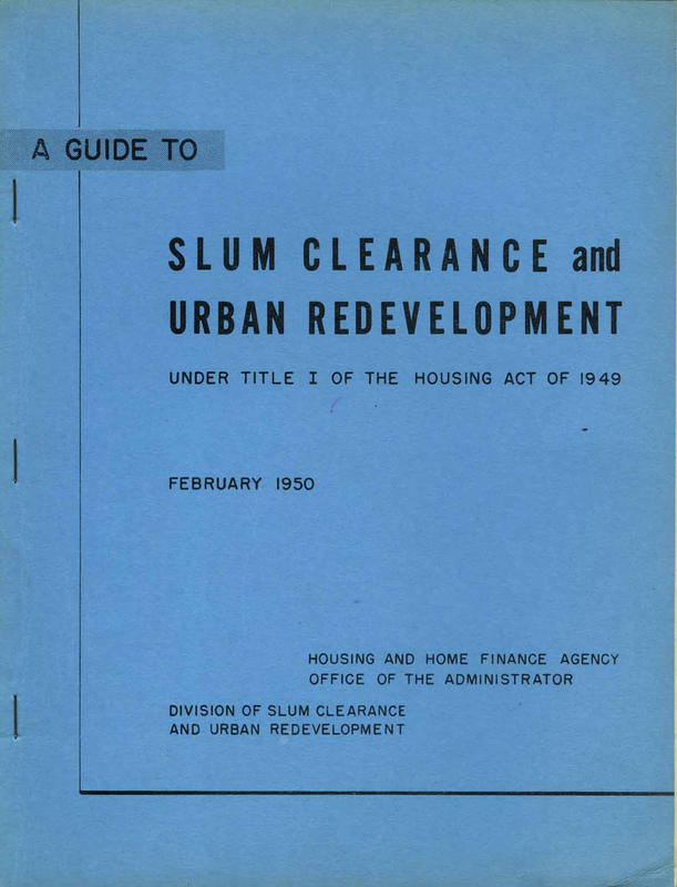 """A Guide to Slum Clearance and Urban Development,"" which outlines Housing Act of 1949, cover page."